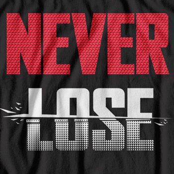 Never Lose T-Shirt